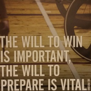 Also hanging on the wall in the Gym. Perfect preparation prevents poor performance.